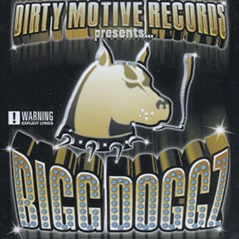Dirty Motive Records / Bigg Doggz