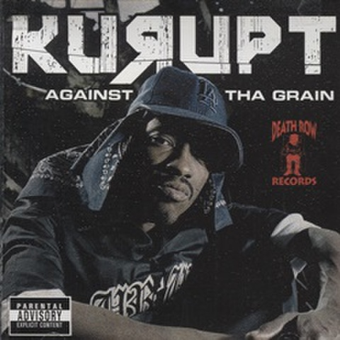 Kurupt / Against Tha Grain