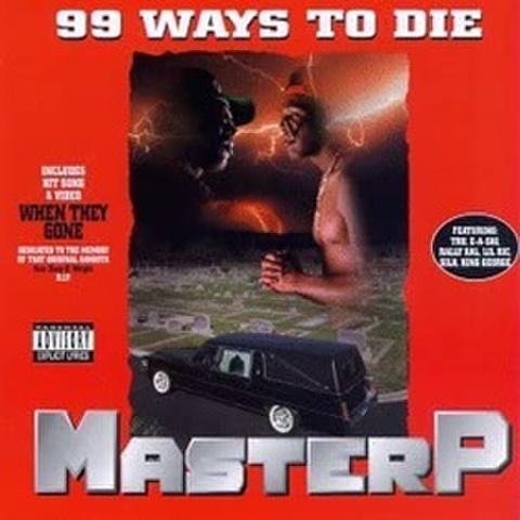 Master P / 99 Ways To Die