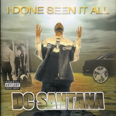 DC Santana / I Done Seen It All