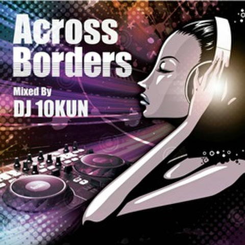 DJ 10Kun / Across Borders
