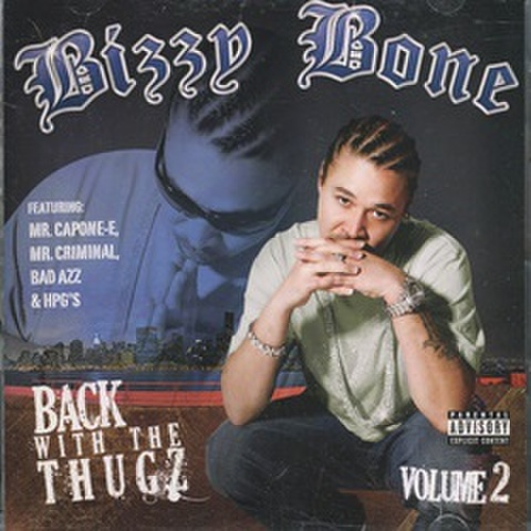 Bizzy Bone / Back With The Thugz Volume 2