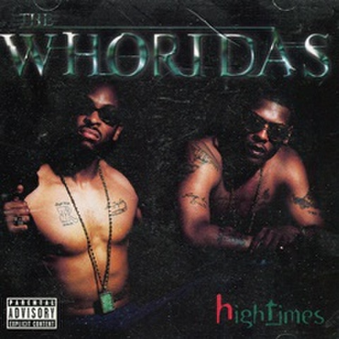 The Whoridas / High Times