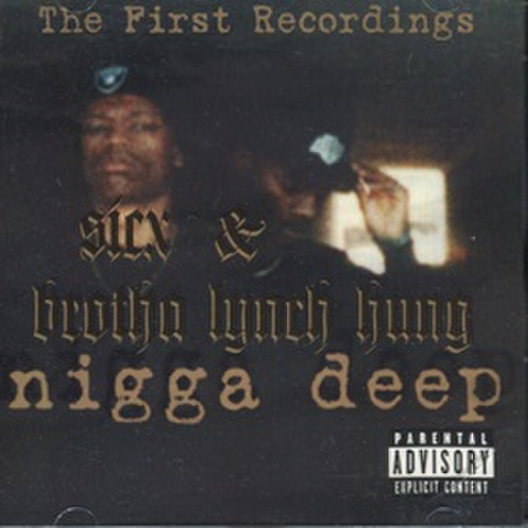 Sicx & Brotha Lynch Hung / Nigga Deep