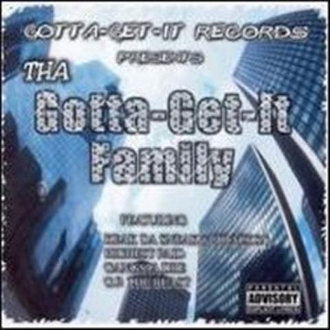 Tha Gotta-Get-It Family