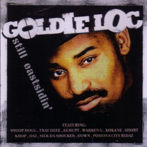 Goldie Loc / Still Eastsidein'
