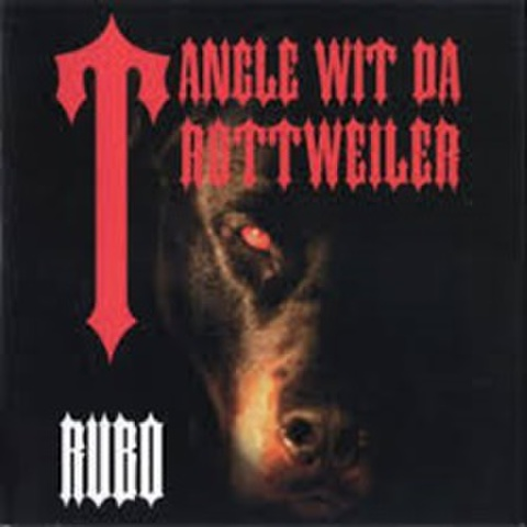 Rubo / Tangle Wit Da Rottweiler