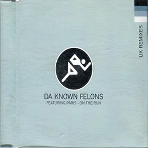 Da Know Felons / On The Run UK Remixes