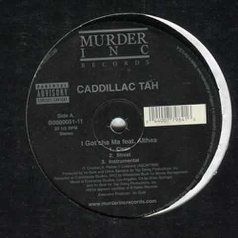 Caddillac Tah / I Gotcha Ma