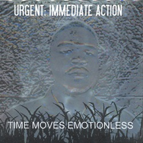 Urgent : Immediate Action / Time Moves Emotionless