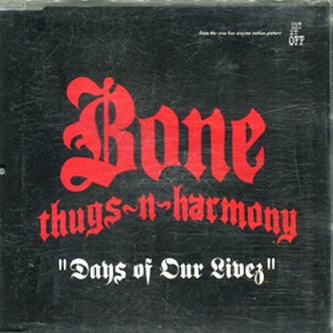 Bone Thugs-N-Harmony / Days Of Our Livez