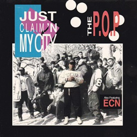 The P.O.P / Just Claim'N My City