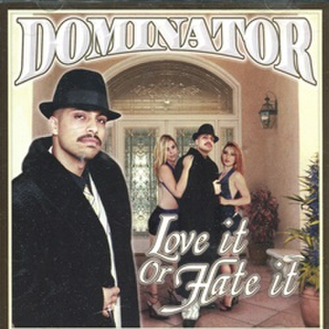 Dominator / Love It Or Hate It