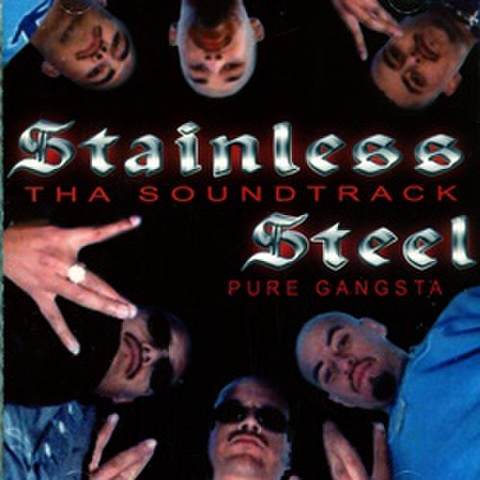 Stainless Steel / Pure Gangsta Tha Soundtrack