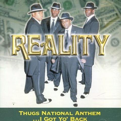 Reality / Thugs National Anthem ...I Got Yo' Back
