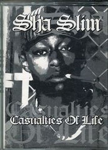 Sha Slim / Casualties Of Life
