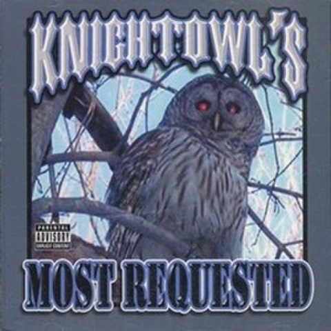Knightowl / Knightowl's Most Requested