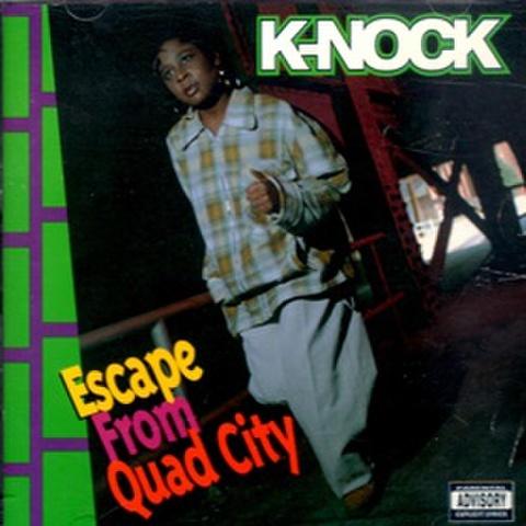K-Nock / Escape From Quad City