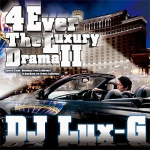 DJ Lux-G / 4 Ever The Luxury Drama Ⅱ