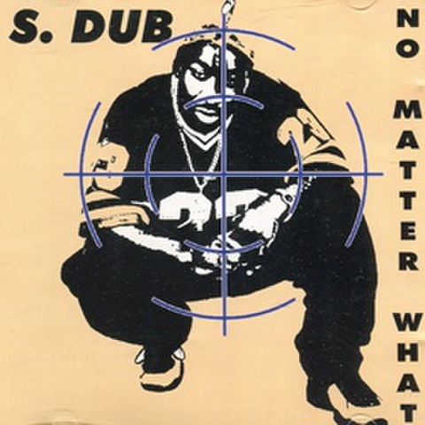 S. Dub / No Matter What