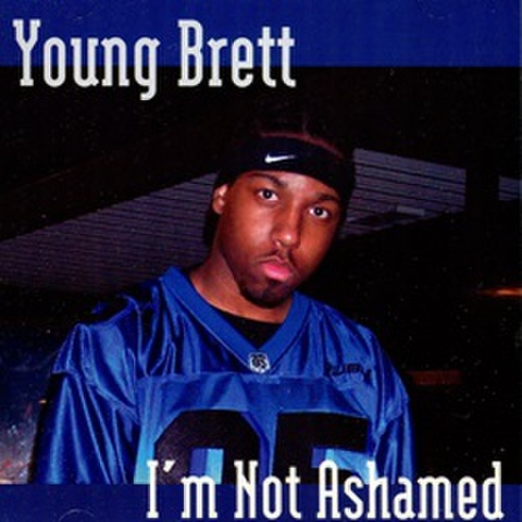 Young Brett / I'm Not Ashamed