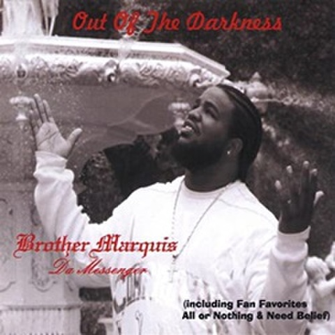 Brother Marquis-Da Messenger / Out Of The Darkness