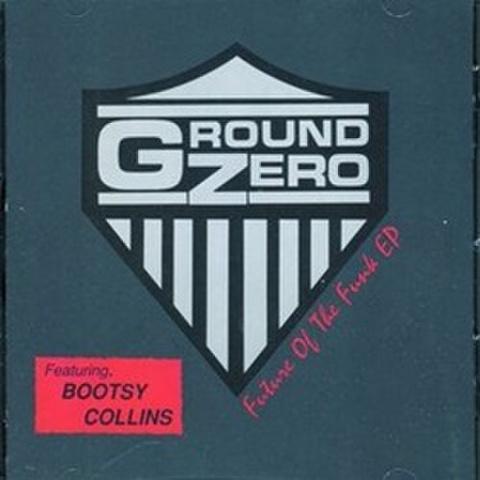 Ground Zero / Future Of The Funk EP