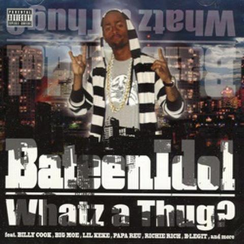 BateenIdol / Whatz A Thug?