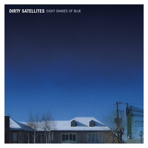"DIRTY SATELLITES / 2nd ALBUM ""EIGHT SHADES OF BLUE"""