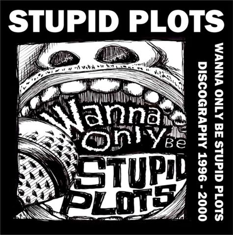 STUPID PLOTS / discography