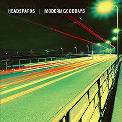 Headsparks / Modern Gooddays split CD