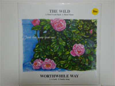 THE WILD/WORTHWHILE WAY split 7inch RECORD