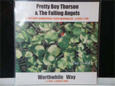 PRETTY BOY THORSON & THE FALLING ANGELS/WORTHWHILE WAY split 7inch RECORD