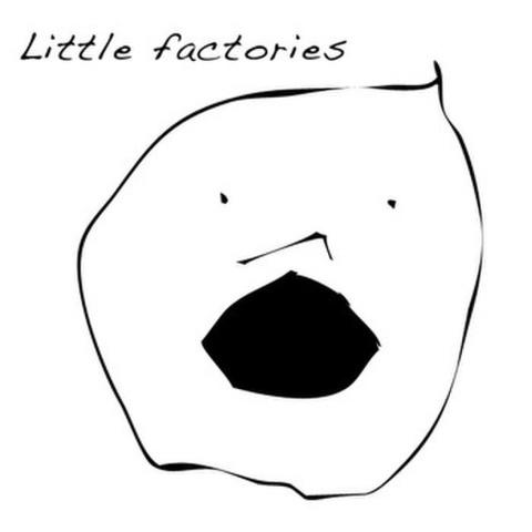 DEMO2013-Little Factories