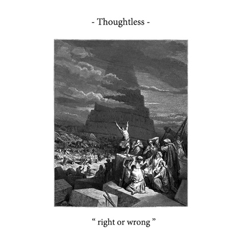 Thoughtless-right or wrong