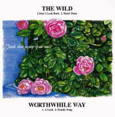 THE WILD/Worthwhile Way-split 7""