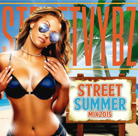 STREET VYBZ / STREET SUMMER MIX 2015