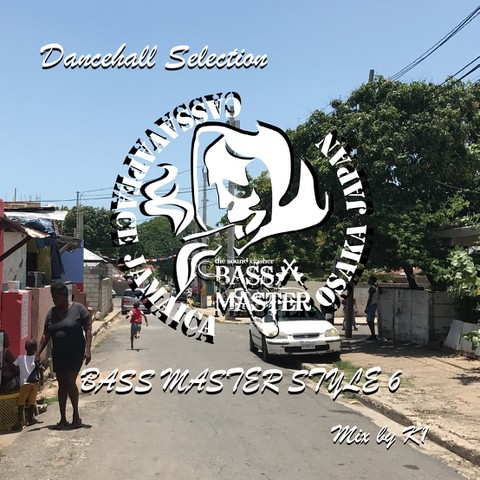 BASS MASTER STYLE vol.6 Dancehall Selection