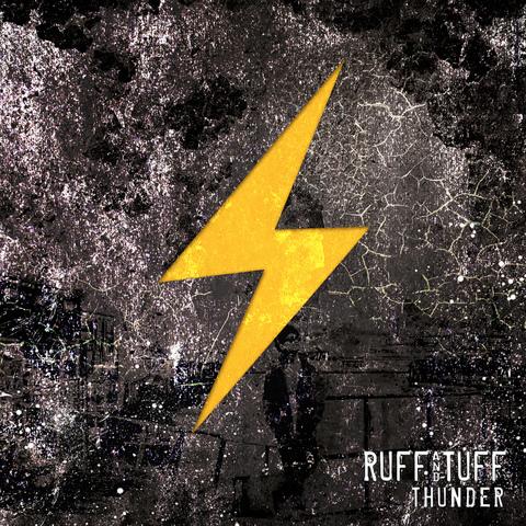 RUFF&TUFF / THUNDER