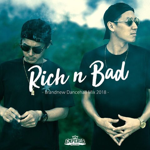 RICH&BAD -Brand New Dancehall Mix 2018- / EMPEROR