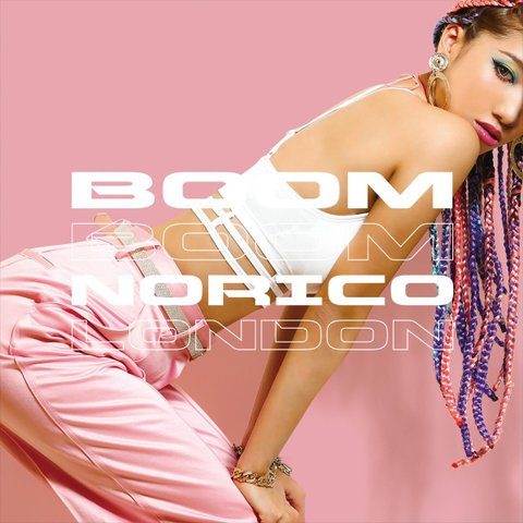 NORICO LONDON - BOOM BOOM