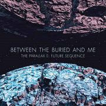 BETWEEN THE BURIED AND ME - The Parallax 2: Future Sequence [CD]