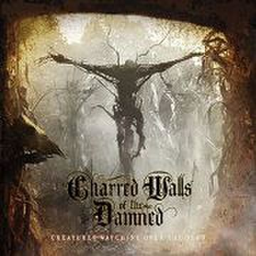 CHARRED WALLS OF THE DAMNED - Creatures Watching Over The Dead [CD]