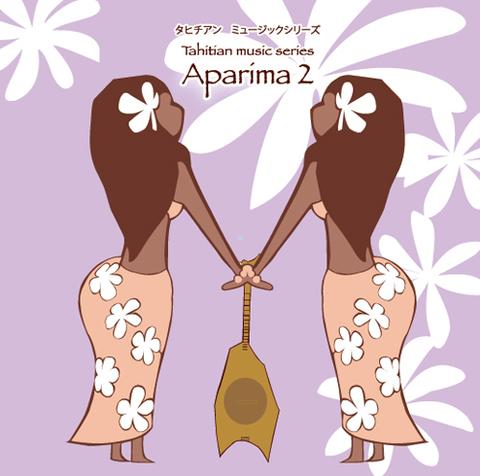 タヒチアンミュージックシリーズ『Aparima 2』