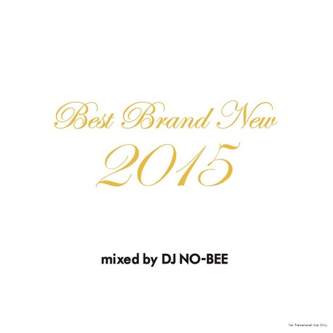 DJ NO-BEE / Best Brand New 2015