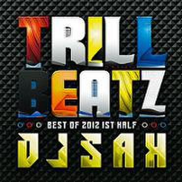 DJ SAH / TRILL BEATZ - Best Of 2012 1st Half-