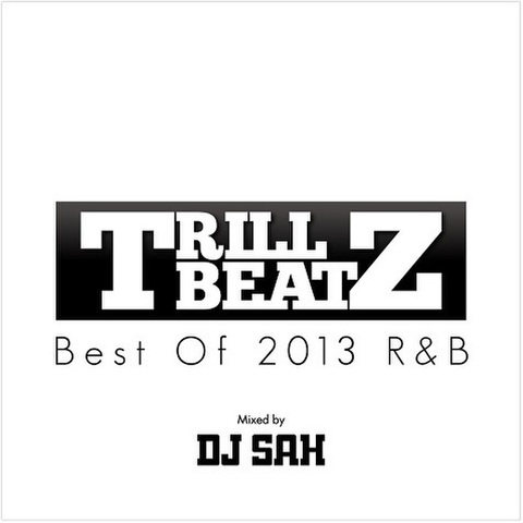 DJ SAH / TRILL BEATZ  - 2013 Best R&B -