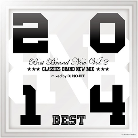 DJ NO-BEE / Best Brand New Vol.2 - 2014 BEST Classics Brand New Mix -