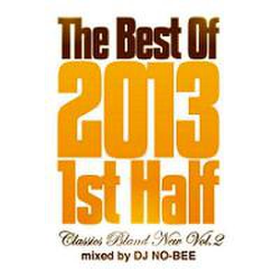 DJ NO-BEE / Classics Brand New Vol.2 - The Best Of 2013 1st Half -