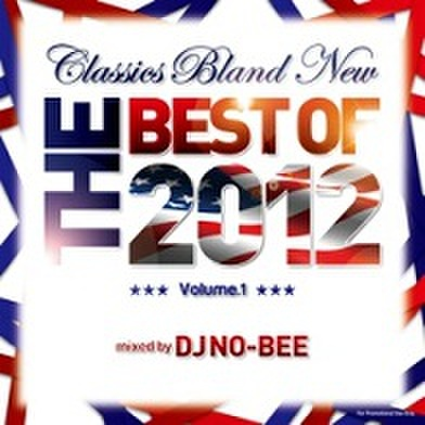 DJ NO-BEE / Classics Brand New Vol.1 -The Best Of 2012-